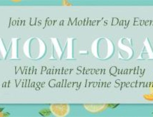 Artist Steve Quartly Mothers Day Event at Village Gallery Irvine Spectrum