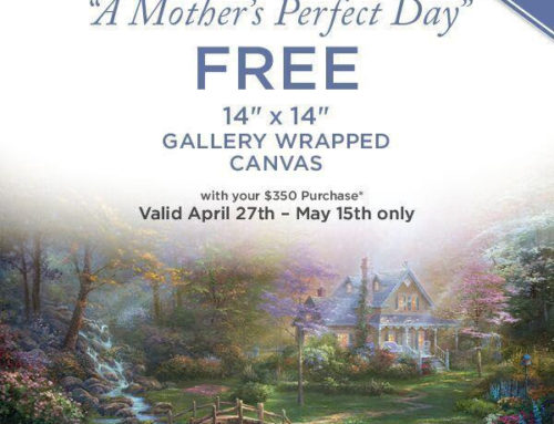 Thomas Kinkade Mothers Day Special Free Gallery Wrapped Canvas! April 27th to May 15th